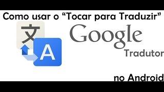 Google Tradutor como usar o Tocar para Traduzir no Android