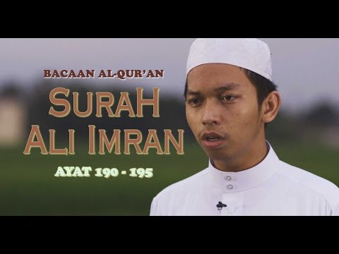 Murattal Bacaan Al-Qur'an: Ali Imran (190 - 195) Ustadz Abdurrahim