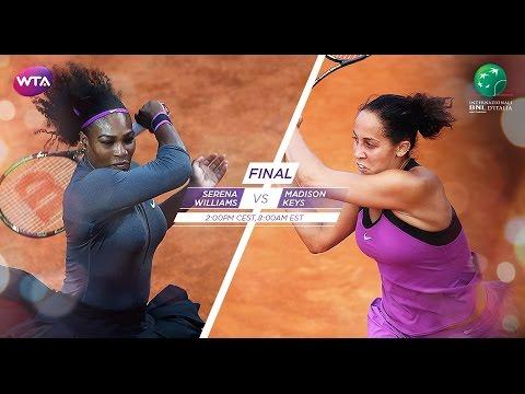 2016 Internazionali BNL d'Italia Final Preview   Serena Williams vs Madison Keys