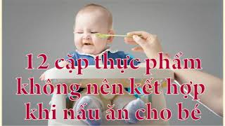 Cac thuc pham khong the cho be an chung voi nhau