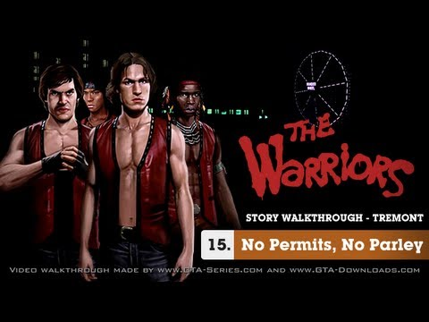 The Warriors - Mission #15 - No Permits No Parley