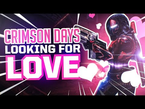 Destiny 2: Looking For Love During Crimson Days!