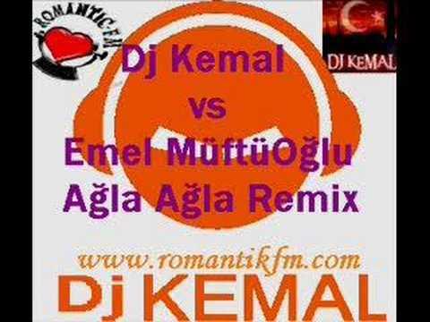 Dj Kemal Vs. Emel Müftüoğlu Ağla Ağla Remix