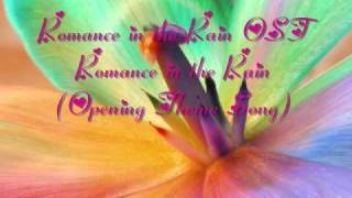 Romance in the Rain OST - Romance in the Rain (Opening Theme Song)
