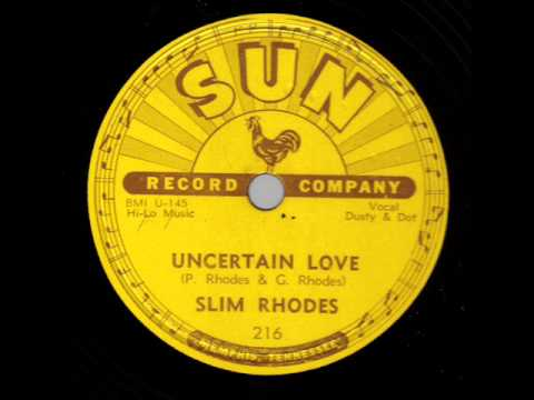 Slim Rhodes Uncertain Love SUN 216
