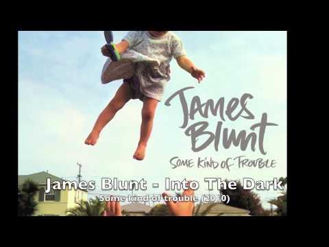 James Blunt - Into The Dark