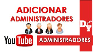 Como Adicionar Administradores no Seu Canal do Youtube