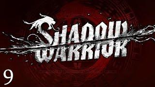 Shadow Warrior - Part 9