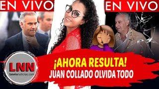 ¡AHORA RESULTA! Juan Collado OLVIDA TODO