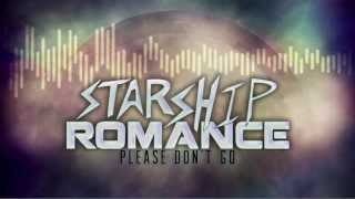 Watch Starship Romance Please Dont Go video