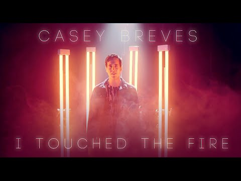 Casey Breves - I Touched The Fire