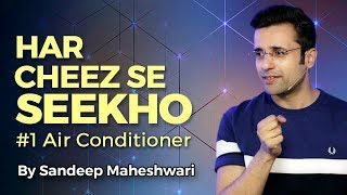 Download Har Cheez Se Seekho - By Sandeep Maheshwari (#1 Air Conditioner) 3Gp Mp4