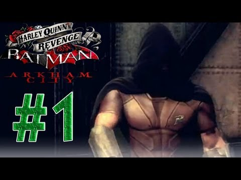 Batman arkham city - Harley Quinn's Revenge DLC Part 1 Enter Robin