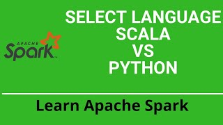 1.2 Apache Spark Tutorial | Scala vs Python| Choose language