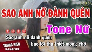 Karaoke Sao Anh Nỡ Đành Quên Tone Nữ Nhạc Sống | Trọng Hiếu