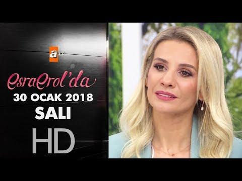 Esra Erol'da 30 Ocak 2018 Salı - 537. bölüm