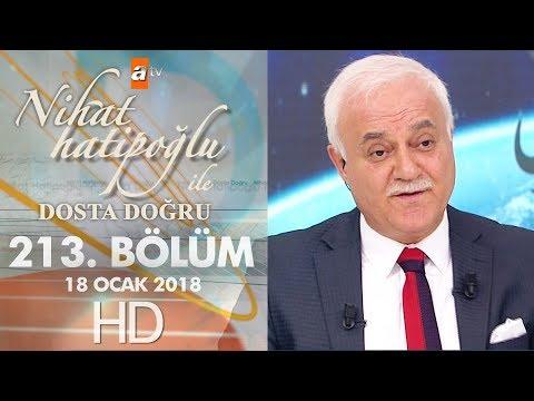Nihat Hatipoğlu ile Dosta Doğru - 18 Ocak 2018