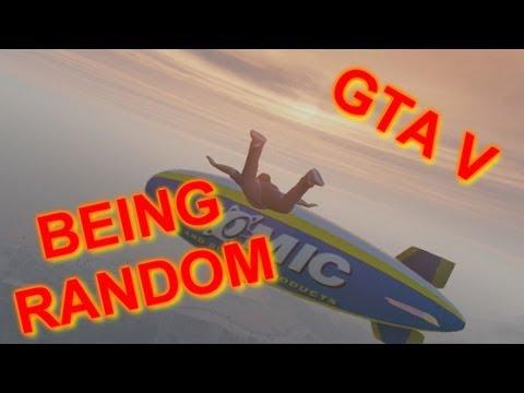 BEING RANDOM IN GTA V