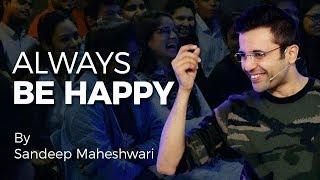 Download Always Be Happy - By Sandeep Maheshwari 3Gp Mp4