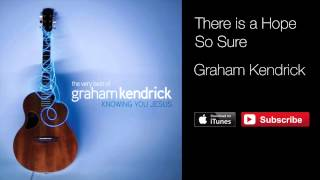 Watch Graham Kendrick There Is A Hope So Sure video