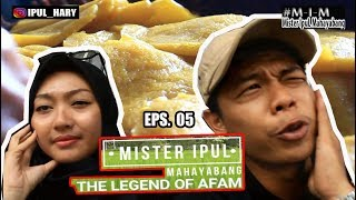 "MISTER IPUL MAHAYABANG EPS. 05 "" THE LEGEND OF AFAM "" (Directed by ipul_hary)"