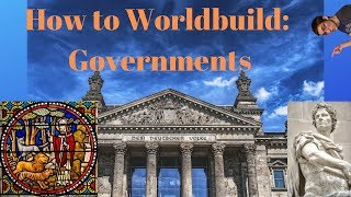 How to worldbuild: Governments