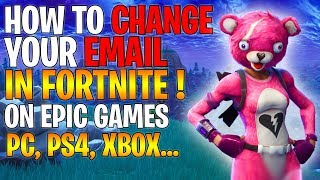 HOW TO CHANGE EMAIL ON EPIC GAMES ! Fortnite *NEW* 2018 !