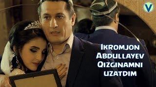 Ikromjon Abdullayev - Qizginamni uzatdim | Икромжон Абдуллаев - Кизгинамни узатдим