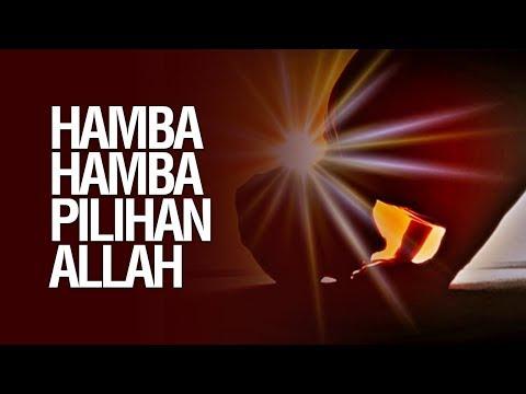 Hamba-Hamba Pilihan Allah - Ustadz Abu Zubair Al-Hawaary