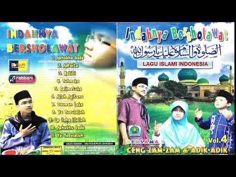 Full Album Sholawat CENG ZAMZAM & ADIK-ADIK (Indah Bersholawat vol. 4)