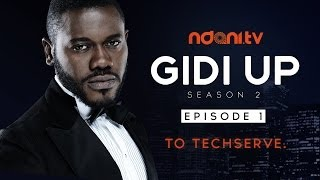 Gidi Up Season 2: Episode 1 - To Techserve!