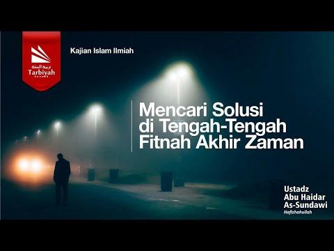 Tabligh Akbar: Mencari Solusi Di Tengah-Tengah Fitnah Akhir Zaman | Ustadz Abu Haidar As Sundawy