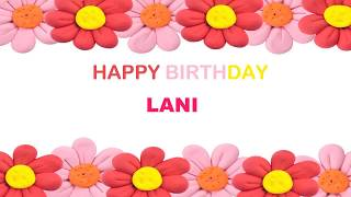 Lani   Birthday Postcards & Postales8 - Happy Birthday