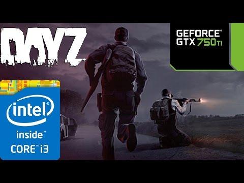 DayZ - i3 4150 - 8GB RAM - GTX 750 ti - 1080p