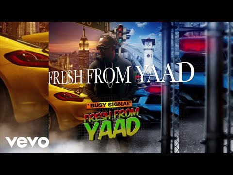 download lagu Busy Signal - Fresh From Yaad (Audio) gratis
