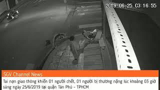 [Tai nạn Hồ Chí Minh] Phường Tân Quý quận Tân Phú 1 người tử vong 1 người bị thương nặng ngày 25/6