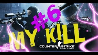 my KILL #6 CONTER STRIKE GLOBAL OFFENCIVE