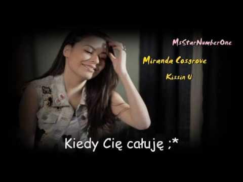 Miranda Cosgrove - Kissin' U Tłumaczenie Pl video