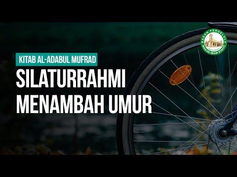 Silaturrahmi Menambah Umur  - Ustadz Ahmad Zainuddin Al-Banjary