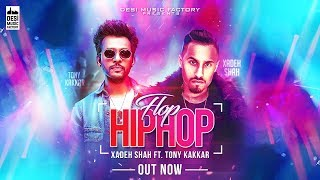 Download Lagu Flop Hip Hop - Xadeh Shah ft. Tony Kakkar Gratis STAFABAND
