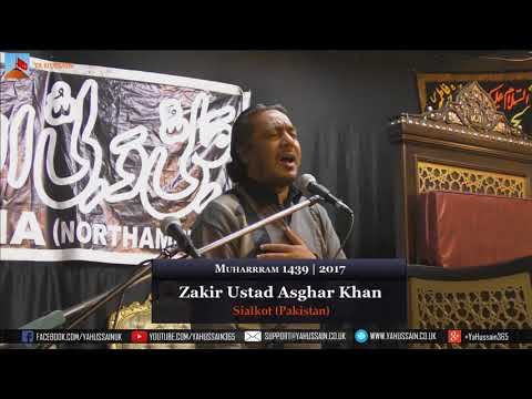 9th Muharram 1439 | 2017 - Zakir Ustad Asghar Khan (Sialkot) - Northampton (UK)