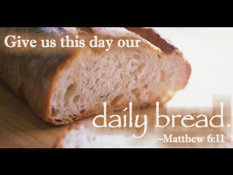 2016 07 17 Give Us Today Our Daily Bread
