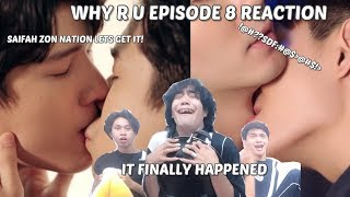 (INTENSE!) WHY R U EPISODE 8 REACTION/COMMENTARY | เพราะรักใช่ป่าว