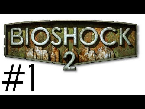 Bioshock 2 Walkthrough / Gameplay Part 1 - Return to Rapture