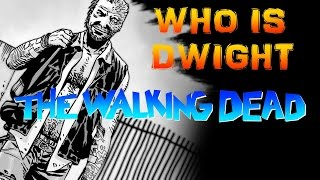 Who Is Dwight from The Walking Dead Comic Series - Explained