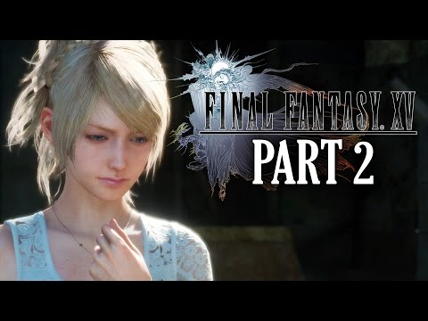 Final Fantasy 15 Gameplay Walkthrough Part 2 - MY LAST EPISODE (Full Game) #FinalFantasyXV