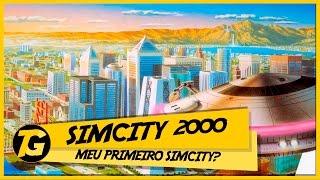 Simcity 2000 - O INICIO DO AMOR POR CONSTRUÇÃO DE CIDADES - Pc Gameplay