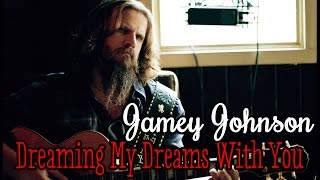 Watch Jamey Johnson Dreaming My Dreams With You video