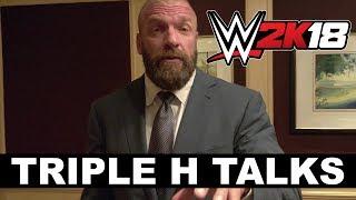 Triple H Talks WWE 2K18