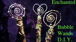 Enchanted Bubble Wands- D.I.Y.